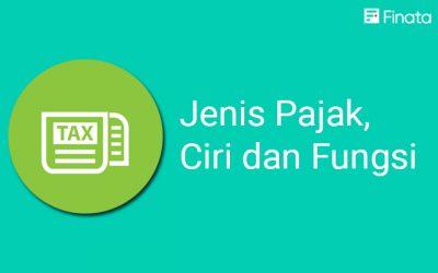 Jenis Pajak, Ciri-Ciri dan Fungsi Pajak di Indonesia