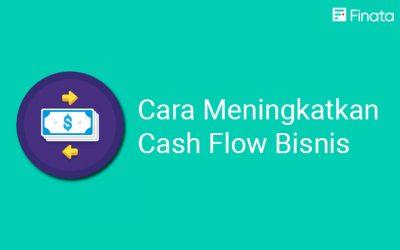 10 Tips Meningkatkan Cash Flow Bisnis Harus Anda Lakukan untuk Menjaga Kesehatan Keuangan