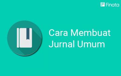 Cara Membuat Jurnal Umum dalam Ilmu Akuntansi