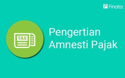 Pengertian Amnesti Pajak dan Manfaatnya