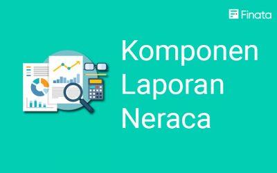 Komponen Laporan Neraca Untuk Menyusun Laporan Keuangan yang Sistematis