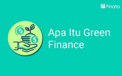Informasi Lengkap Seputar Apa Itu Green Finance