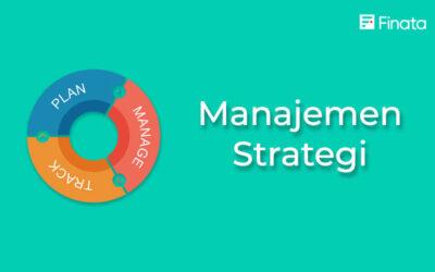 Manajemen Strategi: Pengertian, Fungsi dan Tujuannya