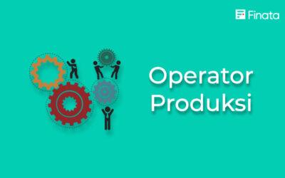 Operator Produksi: Pengertian, Tugas, dan Tanggung Jawabnya