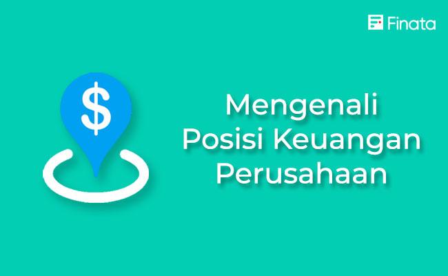 Kenali Posisi Keuangan Perusahaan dan Tindakan yang Harus Dilakukan