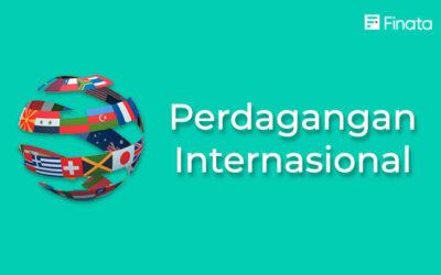 Perdagangan Internasional? Apa Manfaat dan Dampaknya?